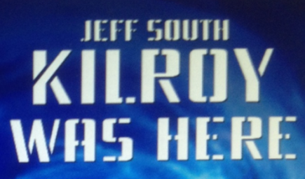 Kilroy Was Here: Book Excerpt